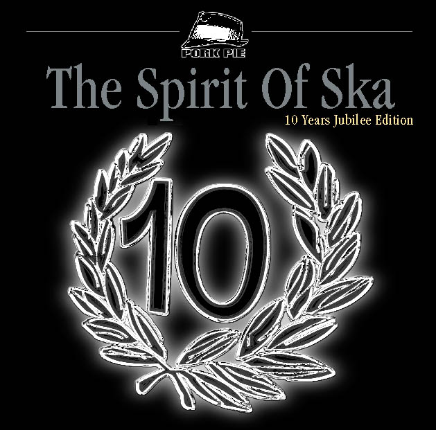 Pork Pie The Spirit Of Ska - 10 Years Jubilee Edition CD