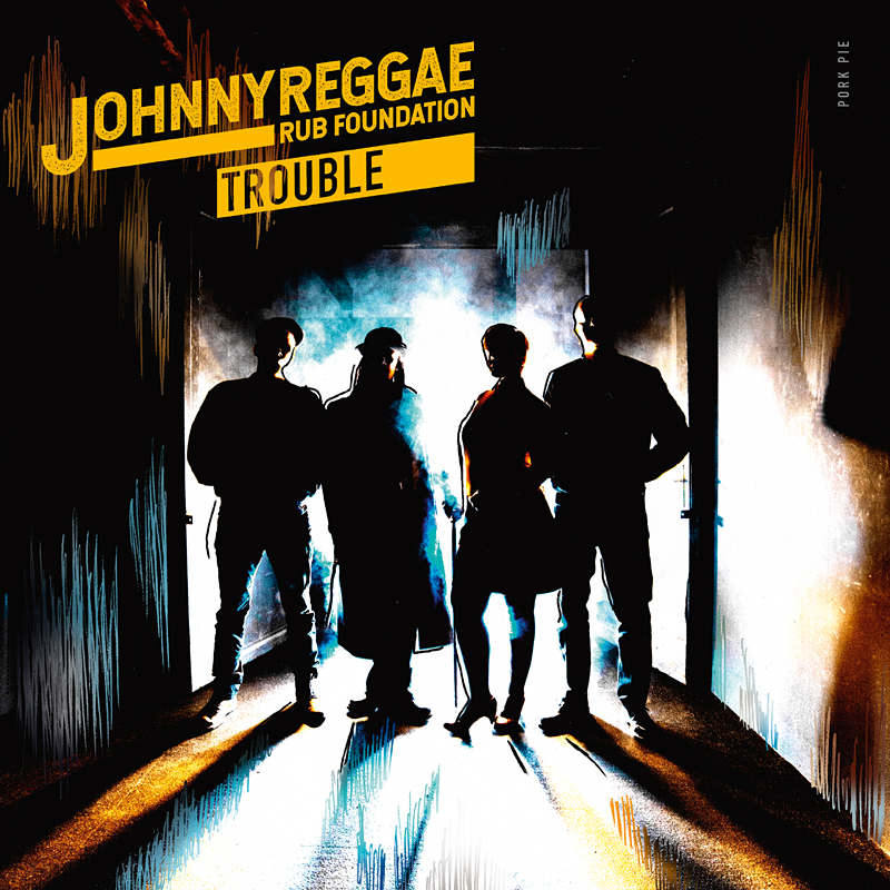 JOHNNY REGGAE RUB FOUNDATION - neues Album TROUBLE kommt am 14. Februar 2020