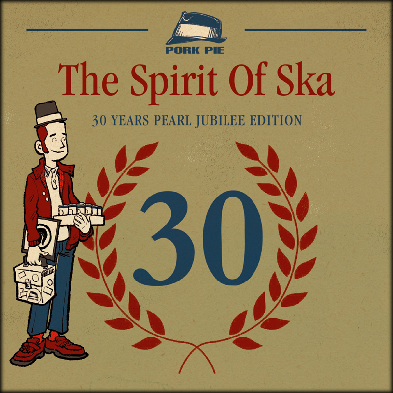 Pork Pie The Spirit Of Ska- 30 Years Pearl Jubilee Edition CD