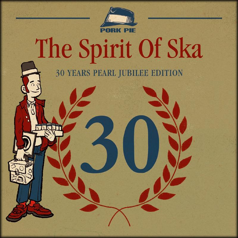 Pork Pie The Spirit Of Ska- 30 Years Pearl Jubilee Edition CD