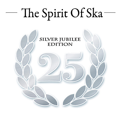 The Spirit Of Ska- Silver Jubilee Edition